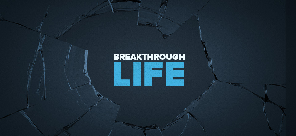 Breakthrough Life Part 4 – Discover the Treasure in You!
